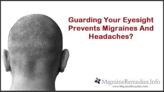 How To Prevent Headache ► Guarding Your Eyesight