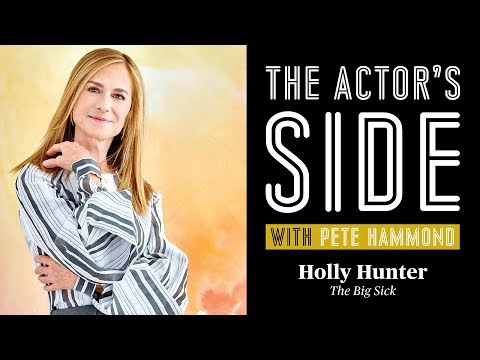 Holly Hunter - The Actor's Side with Pete Hammond
