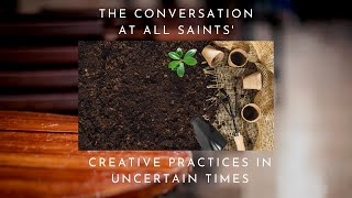 """Creative Practices In Uncertain Times"" 