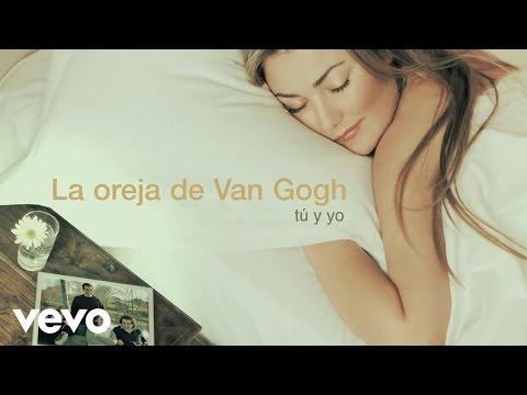 La Oreja De Van Gogh - Tú Y Yo (Audio)