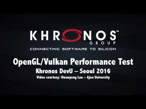 OpenGL Vulkan Performance Test - 2016 Khronos DevU Seoul