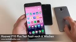 Huawei P10 Plus Test Fazit nach 6 Wochen