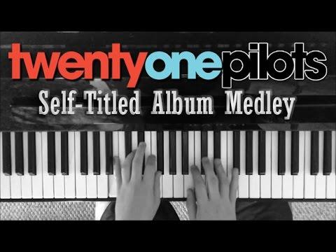 twenty one pilots Self-Titled Album | Piano Medley