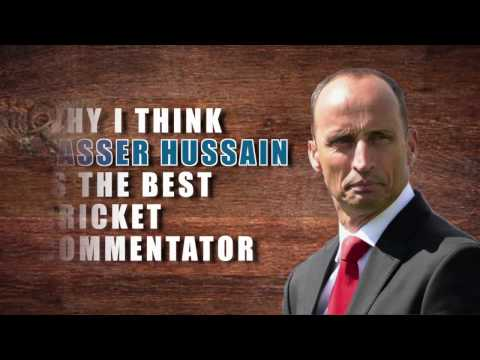 Why I Think Nasser Hussain Is The Best...
