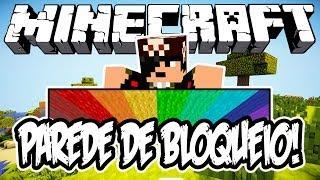 Parede de Bloqueio! - Minecraft (NOVO)