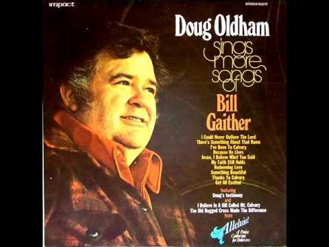 I Could Never Outlove the Lord - Doug Oldham