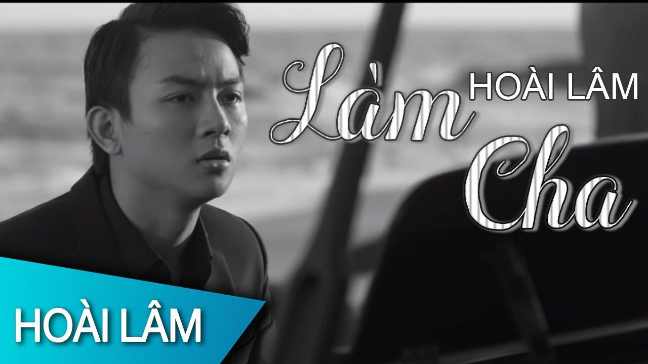 Làm Cha | Hoài Lâm | Official MV