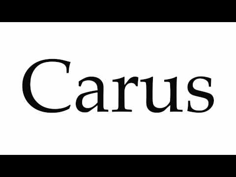 How to Pronounce Carus
