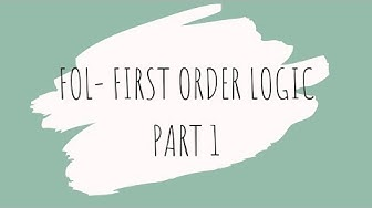 FOL- FIRST ORDER LOGIC WITH EXAMPLES (PART 1) | ARTIFICIAL INTELLIGENCE