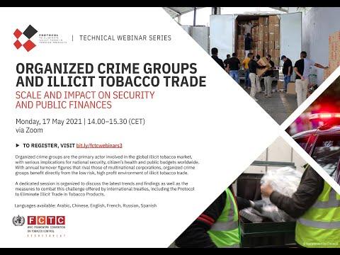 Webinar: Organized crime groups & illicit tobacco trade:scale & impact on security & public finances