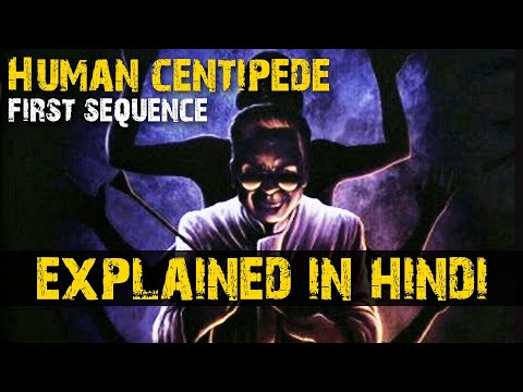 Human Centipede (First Sequence) Explained In Hindi | Creepy Content Hindi