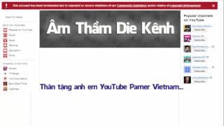 Âm Thầm Die Kênh - Dành tặng Anh em YouTube Partner Việt Nam