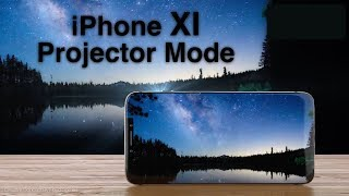 iPhone XI - Projector Mode