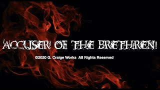 Accuser of the Brethren - by G. Craige Lewis of EX Ministries