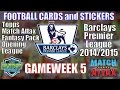 GAMEWEEK5 ☆ FOOTBALL CARDS & STICKERS ☆ TOPPS MATCH ATTAX PREMIER LEAGUE 2014-15 Trading Cards
