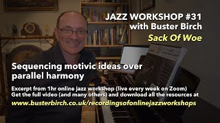 Sequencing Motivic ideas over Parallel Harmony - Excerpt from video of Jazz Workshop #31