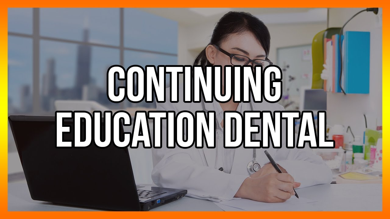 Download Continuing Education Dental