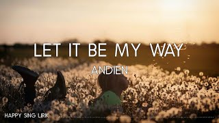 Andien - Let It Be My Way (Lirik)