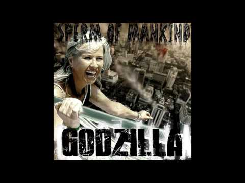 Sperm of Mankind- Godzilla FULL ALBUM (2013 - Groovy Goregrind)