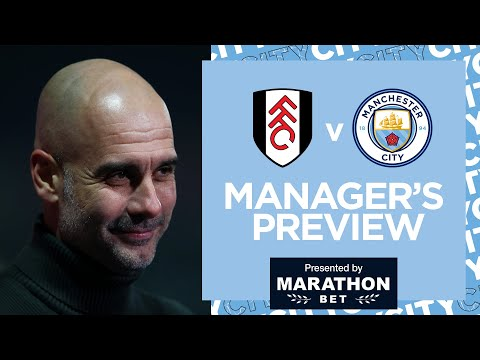 PEP'S PRESS CONFERENCE | FULHAM V MAN CITY | PREMIER LEAGUE
