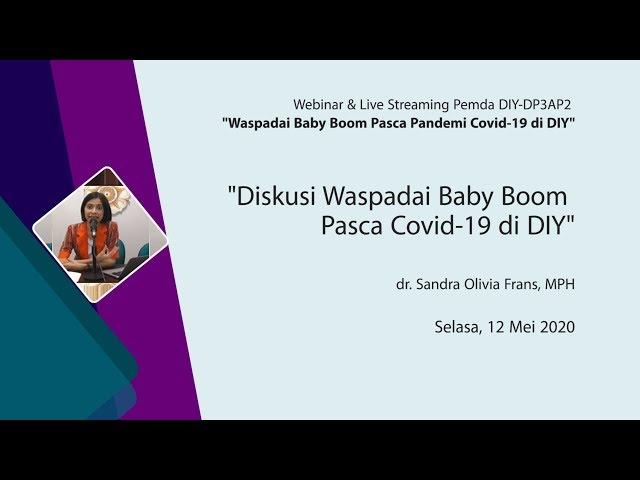 Diskusi Waspadai Baby Boom Pasca Covid 19 di DIY - dr Sandra Olivia Frans, MPH