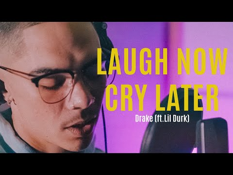 Drake – Laugh Now Cry Later (Official R&B Cover)  (ft. Lil Durk) – William Singe