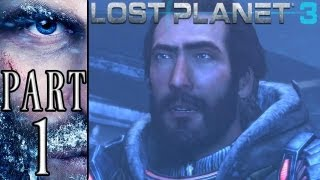 Lost Planet 3 - Part 1 - Frozen World (PS3) (Campaign) (Walkthrough) [HD]