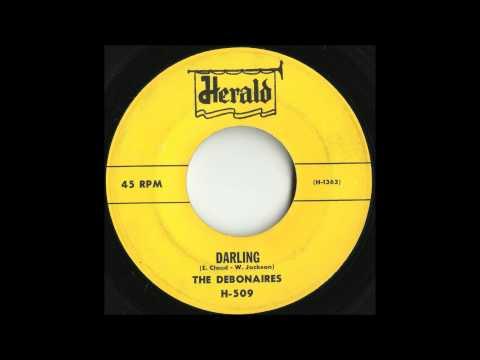 Debonaires - Darling - Killer Uptempo Doo Wop