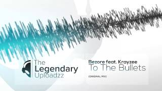 Bezore feat. Krayzee - To The Bullets [HQ + HD FREE RELEASE]