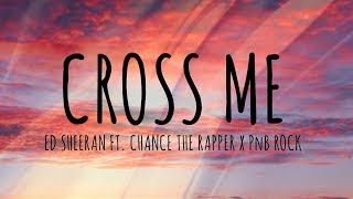 Ed Sheeran Ft. Chance The Rapper X PnB Rock - Cross Me (Lyrics) // #vevoCertified //#trending