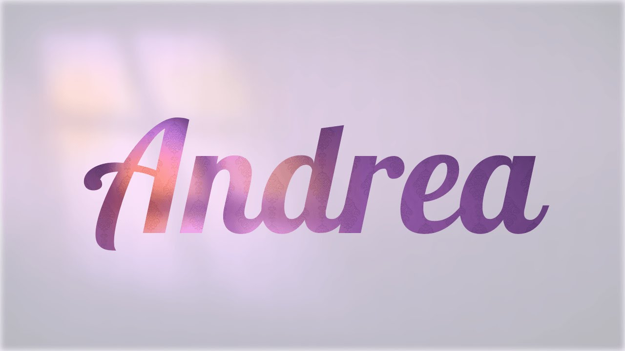 Significado De Andrea Nombre Español Para Tu Bebe Niño O Niña Origen Y Personalidad Youtube