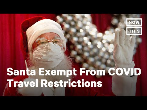 World Leaders Exempt Santa From COVID-19 Travel Restrictions | NowThis
