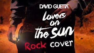 David Guetta - Lovers on the sun (IBRIDI Rock Cover)