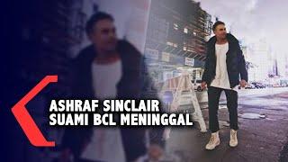Gambar cover Suami BCL, Ashraf Sinclair Meninggal Dunia Karena Serangan Jantung