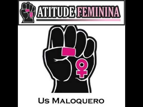 d9ffd337d72f2 Atitude Feminina - Us Maloquero - YouTube