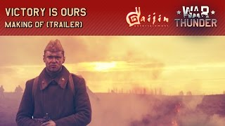 """War Thunder – """"Victory is ours"""": Making of (trailer)"""