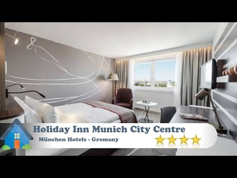 Holiday Inn Munich City Centre - München Hotels, Germany