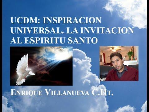 UCDM: La Invitación al Espiritu Santo. Inspiración Universal