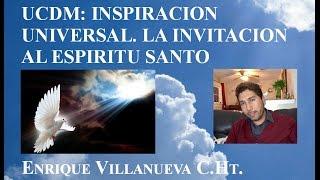 52. UN CURSO DE MILAGROS: La Invitación al Espiritu Santo. Inspiración Universal