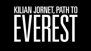 Kilian Jornet, Path to Everest - Trailer