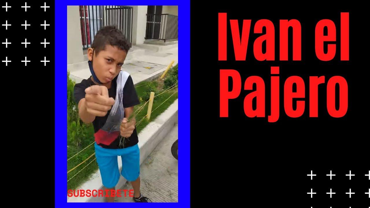 IVAN EL PAJERO.. 🤣🤣