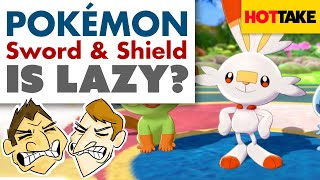 Pokemon Sword and Shield is Lazy? - Hot Take