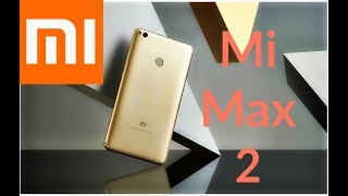Xiaomi Mi Max 2 Review - The Best Big Budget Smartphone of 2017?