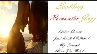 Romantic Smooth Jazz [Kelvin Benion (w/Keith Williams) - My Concept (Love You More)] | ♫ RE ♫