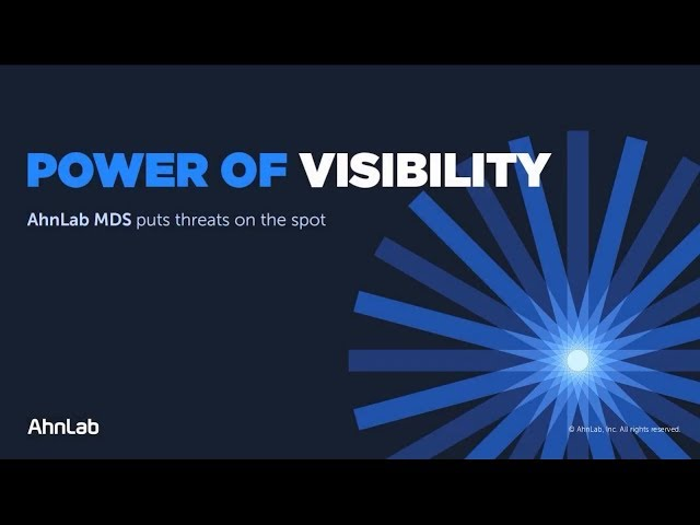 Power of Visibility: AhnLab MDS