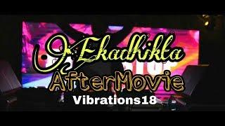 EKADHIKTA - Official Aftermovie - Vibrations'18 BIT Jaipur