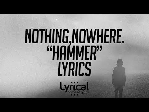 nothing,nowhere. - hammer Lyrics