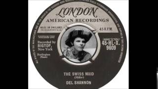 Del Shannon - The Swiss Maid (1962)