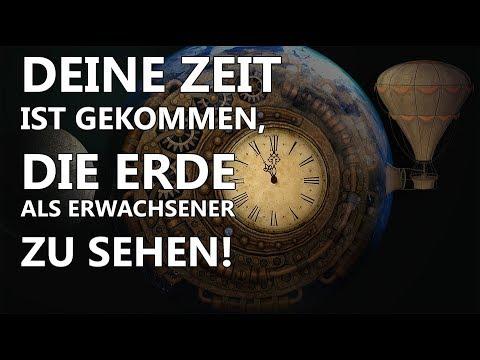 Deine Zeit ist gekommen, die Erde als Erwachsener zu sehen! ► Das Ende der Welt!