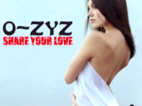 O-Zyz 'Share Your Love' (Radio Edit)